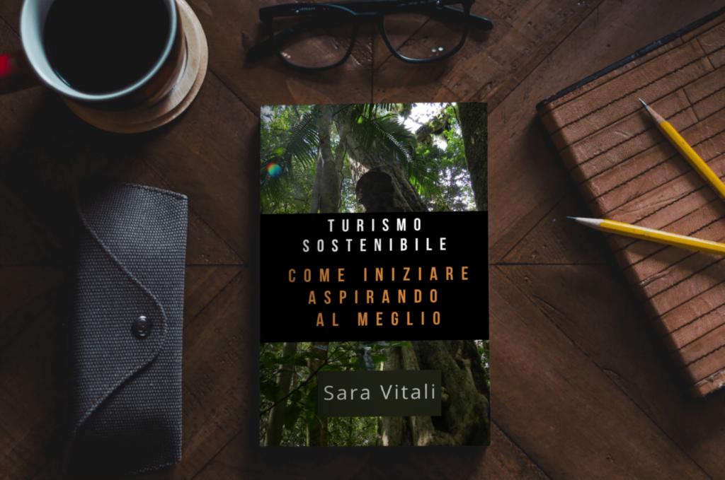 cover fittizia mock della mini guida di Sara Vitali sul Turismo sostenibile - come iniziare puntando al meglio