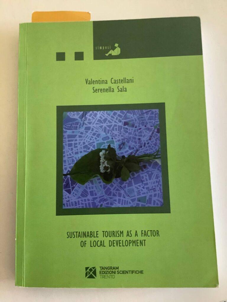 libro sustainable tourism as factor of local development di Valentina Castellani e Serenella Sala . Tanigram edizioni Scientifiche esempio di riferimento scientifico